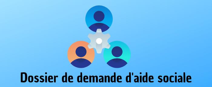 Dossier de demande d'aide sociale