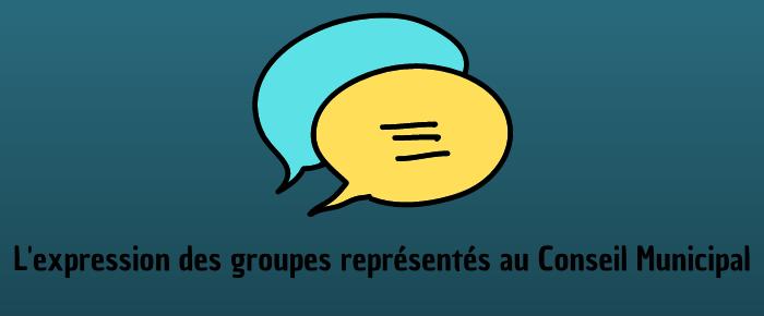 L'expression des groupes représentés au Conseil Municipal